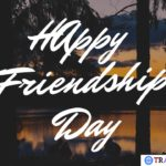 Happy Friendship Day Status, Quotes
