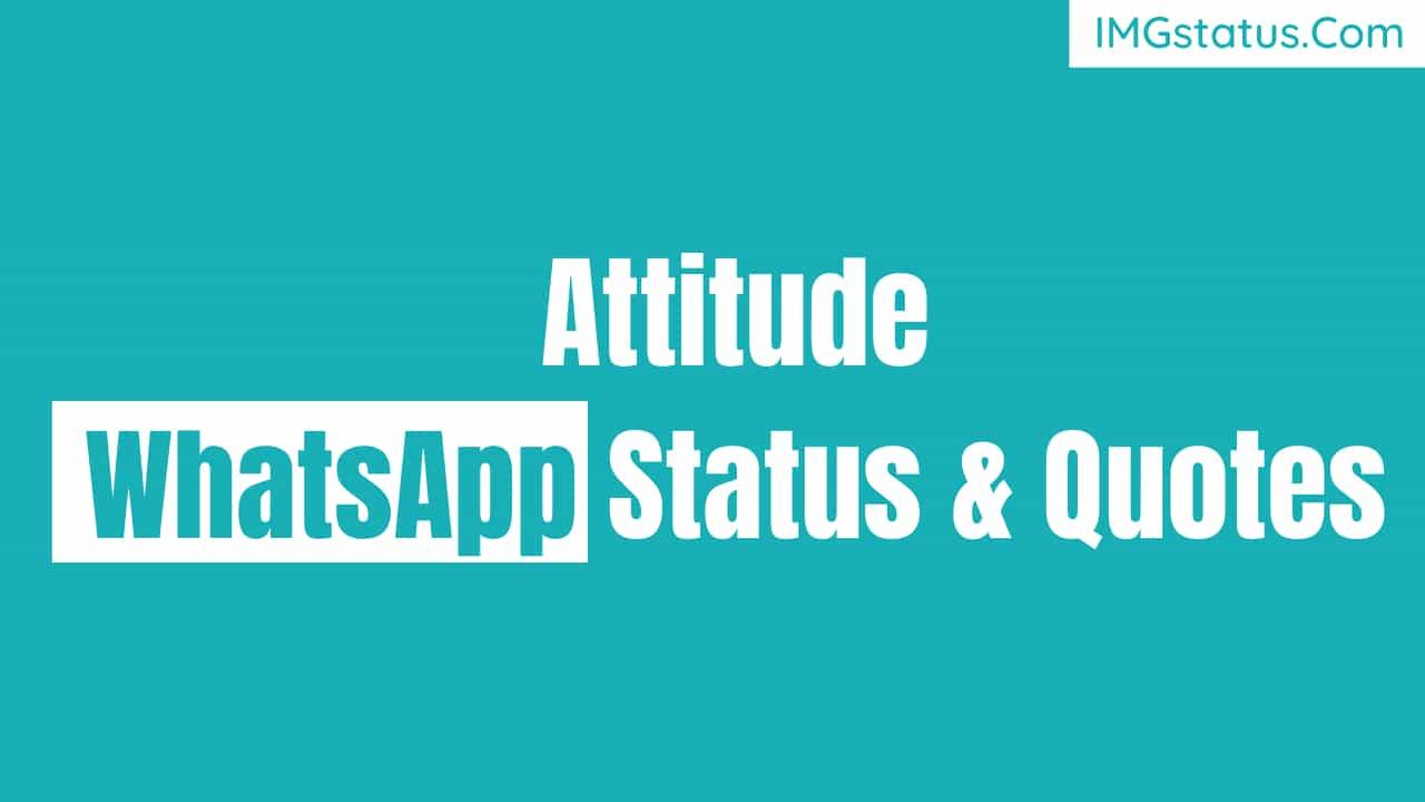 Attitude Whatsapp Status & Quotes