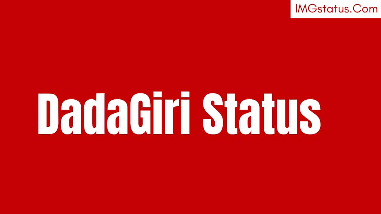 Dadagiri Status