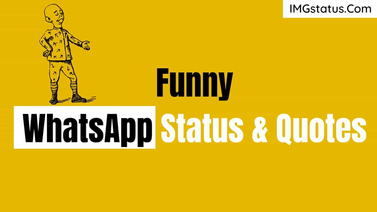 Funny Whatsapp Status & Quotes