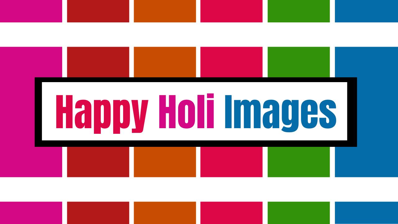 Happy Holi Images 2021 | Holi Images for Whatsapp & FB