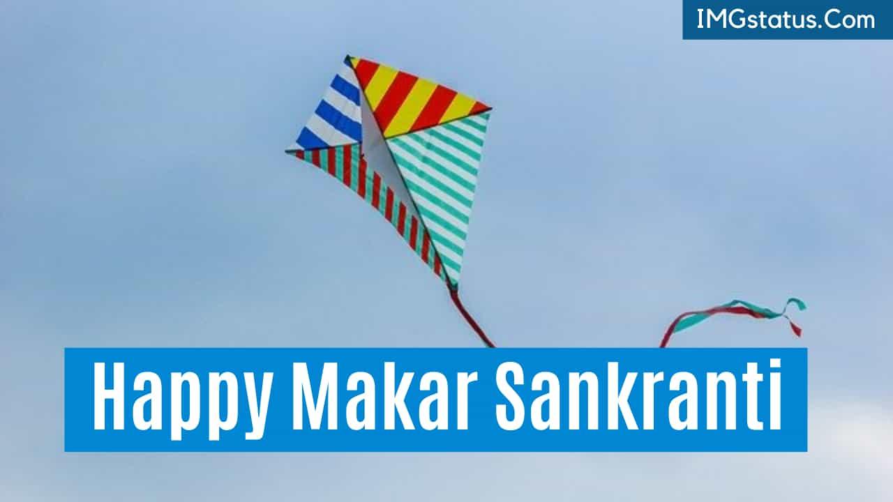 Happy Makar Sankranti Status & Wishes