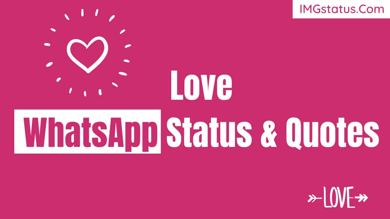 Love Whatsapp Status & Quotes