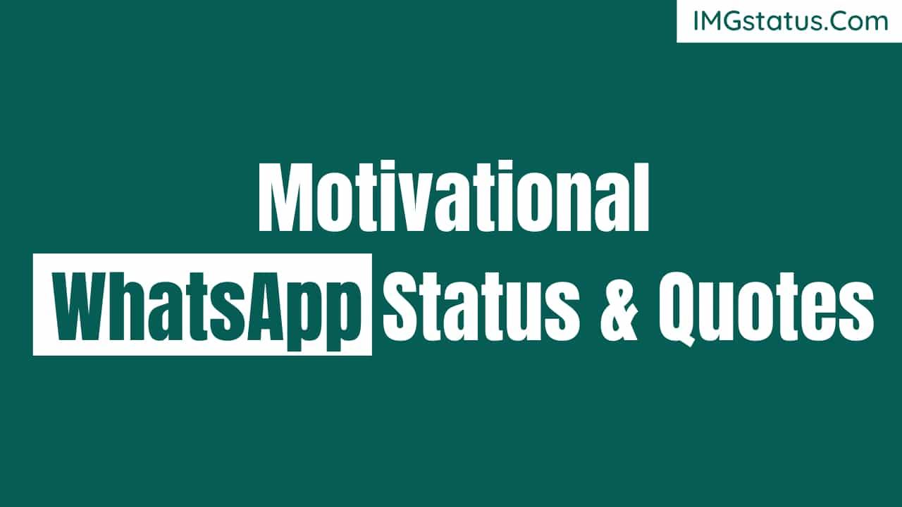 Motivational Whatsapp Status & Quotes