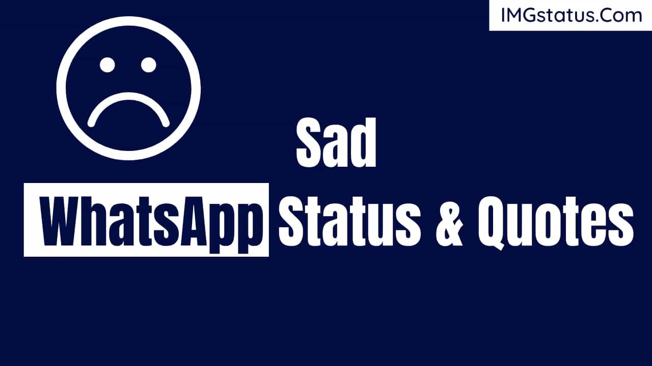 Sad Whatsapp Status & Quotes