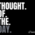 Thought of the day Quotes